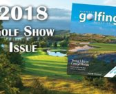 2018 Golf Show Issue Is Now Available Online
