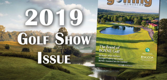 2019 Golf Show Issue is Now Available