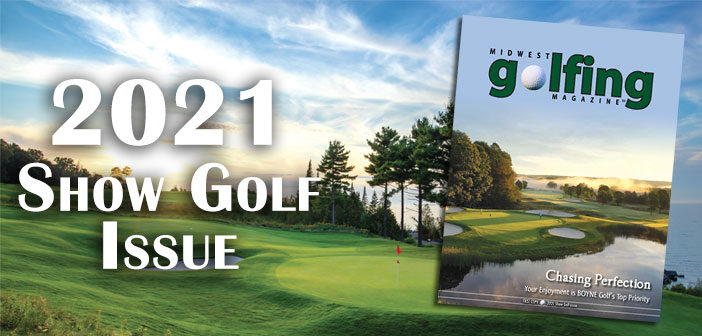 2021 Show Golf Issue Now Available